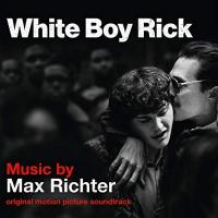 Undercover - Une histoire vraie = White boy Rick : B.O.F. / Max Richter, comp. | Richter, Max. Compositeur