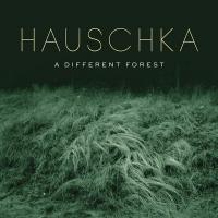 A different forest |  Hauschka. Compositeur