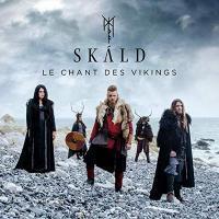 Le chant des Vikings / Skald, ens. voc. et instr. | Skald. Interprète