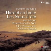 Harold en Italie / Hector Berlioz, Tabea Zimmermann, Stéphane Degout, Les Siècles sous la dir. de François-Xavier Roth |