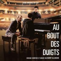 Au bout des doigts : bande originale du film de Ludovic Bernard | Harry Allouche, Compositeur