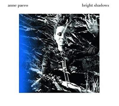 Bright shadows Anne Paceo, comp., chant & batt. Tony Paeleman, claviers Christophe Panzani, saxo. & clar. Pierre Perchaud, guit. Florent Mateo, Ann Shirley, chant