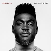 Parce qu'on s'aime / Corneille | Corneille - Chant. Compositeur. Comp. & chant