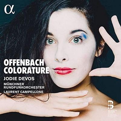 Colorature Jacques Offenbach, comp. Jodie Devos, soprano Münchner Rundfunkorchester, orchestre Laurent Campellone, direction