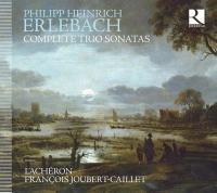 Complete trio sonatas : VI Sonate a violino e viola da gamba col suo basso continuo   Philipp Heinrich Erlebach (1657-1714). Compositeur