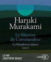 meurtre du commandeur, livre 2 (Le) : la métaphore se déplace | Haruki Murakami