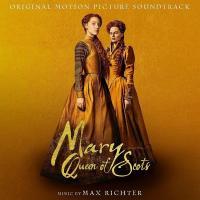 Marie Stuart, reine d'Ecosse = Mary Queen of Scots : B.O.F. / Max Richter, comp. | Richter, Max. Compositeur