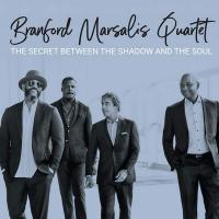 Secret between the shadow and the soul (The) / Brandford Marsalis Quartet (The), ens. instr. | Brandford Marsalis Quartet (The)