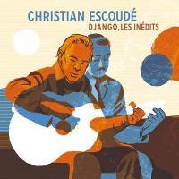 DJANGO, LES INEDITS | Escoudé, Christian - guit.