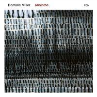 Absinthe / Dominic Miller | Miller, Dominic (1960-....). Musicien. Guit.