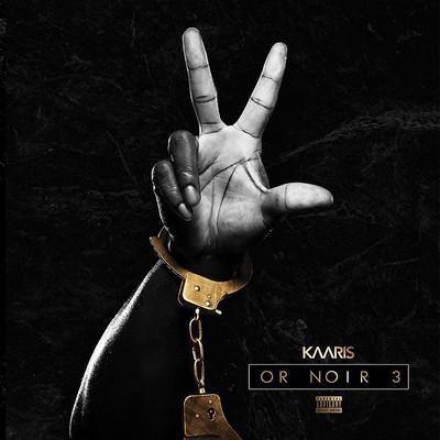 Or noir part 3 Kaaris, chant