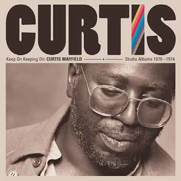 Keep on keeping on studio albums 1970-1974 Curtis Mayfield, chant