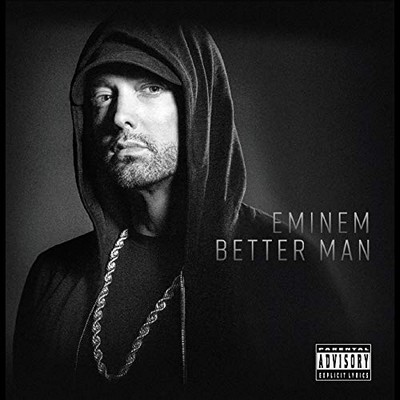 Better man Eminem, comp., chant