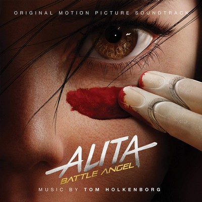 Alita, battle angel bande originale du film de Robert Rodriguez Tom Holkenborg, Robert Rodriguez, comp.