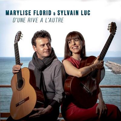 D'une rive à l'autre Sylvain Luc, Marylise Florid, guitare