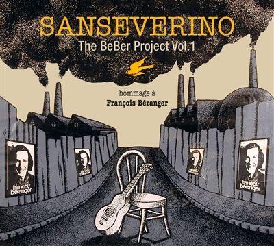 The Beber project Vol. 1 hommage à François Béranger Sanseverino, chant, guitare; François Béranger, auteur adapté