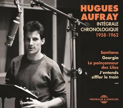 Intégrale chronologique 1958-1962 Hugues Aufray, comp., chant, guitare Orchestre Bob Aubert Jean Bouchéty et son orchestre