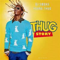 Thug story (& Dj smoke)   Young Thug (1991-....). Chanteur