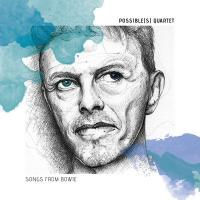 Songs from Bowie | Possible(s) Quartet. Musicien