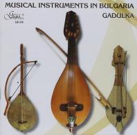 Musical instruments in Bulgaria : gadulka
