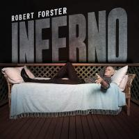 Inferno / Robert Forster, comp., chant, guit. | Robert Forster
