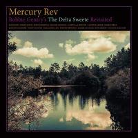 Bobbie Gentry's the Delta sweetie revisited | Mercury Rev