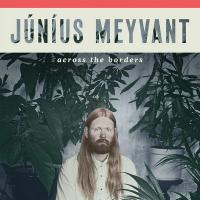 Across the borders | Meyvant, Junius