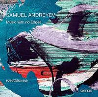 Music with no edges / Samuel Andreyev, comp. | Andreyev, Samuel (1981-) - compositeur canadien. Compositeur