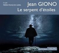 Le serpent d'étoiles | Jean Giono (1895-1970). Auteur