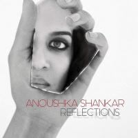 Reflections / Anoushka Shankar |