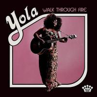 Walk through fire / Yola, chant | Yola. Chanteur. Guitare. Auteur. Compositeur