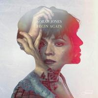 Begin again | Jones, Norah.