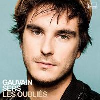 Les oubliés / Gauvain Sers, comp. & chant | Sers, Gauvain (1989-....). Compositeur. Comp. & chant