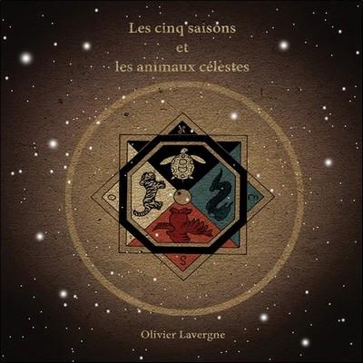 Les cinq saisons et les animaux célestes Olivier Lavergne, composition, interprétation