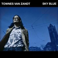 Sky blue / Townes Van Zandt, comp., chant, guit. | Van Zandt, Townes (1944-1997). Compositeur. Comp., chant, guit.