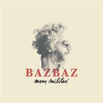 Manu militari Bazbaz, comp. & chant