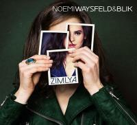 Zimlya / Noëmi Waysfeld, chant |