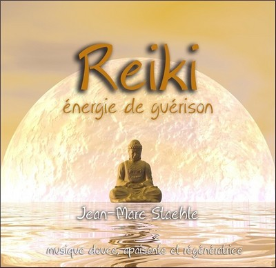 Reïki énergie de guérision Jean-Marc Staehle, comp., divers instruments