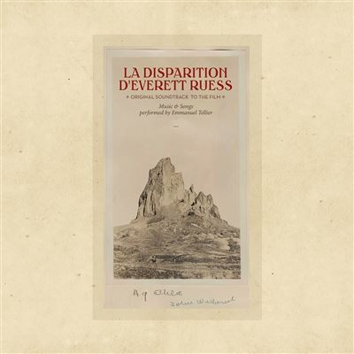 La disparition d'Everett Ruess, voyage dans l'Amérique des ombres bande originale du film documentaire d'Emmanuel Tellier Emmanuel Tellier, comp. & réal.