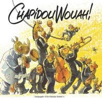 ChapidouWouah ! | Compagnie Une Chanson Tonton ?