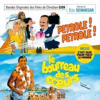 Pétrole ! Pétrole / Le bourreau des coeurs / C'est dur pour tout le monde : bandes originales des films de Christian Gion | Eric Demarsan. Compositeur