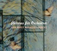 Pictures for orchestra | Machado, Jean-Marie (1961-....). Interprète