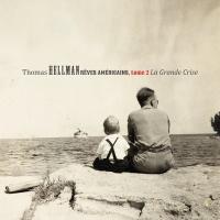 Rêves américains, vol. 2 : la grande crise / Thomas Hellman |