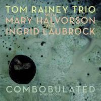 Combobulated / Tom Rainey, batt. | Rainey, Tom. Interprète