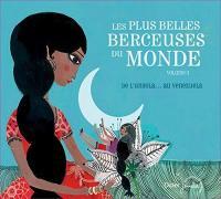 plus belles berceuses du monde. 3 (Les) : de l'Angola... au Venezuela | Jean-Christophe Hoarau (1953-....)