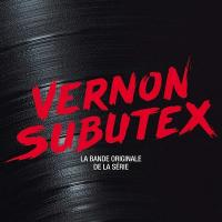 VERNON SUBUTEX : bande originale de la série télévisée | Low