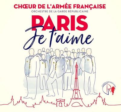Paris je t'aime Choeur de l'Armée Française Orchestre de la Garde Républicaine Aurore Tillac, chef de choeur, direction