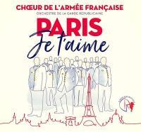 Paris je t'aime | Choeur de l'Armée française. Chanteur