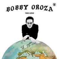 This love / Bobby Oroza |