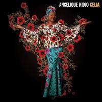 Celia / Angélique Kidjo | Kidjo, Angélique (1960-....). Chanteur. Chant